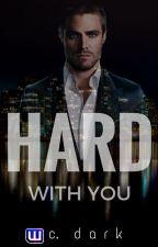 Hard With You  Book 1  #ComingSoon by IamCDark