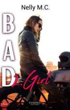   Bad Girl   • Tome 2 by XxBadxxGirlxX