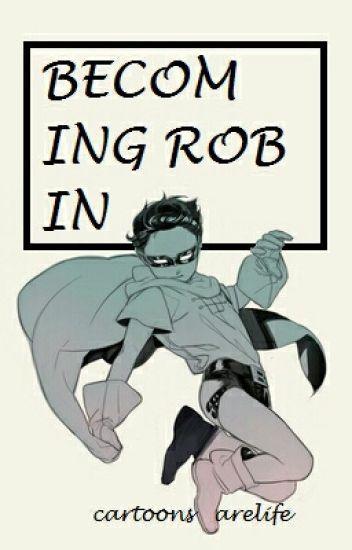 Becoming Robin