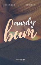 mardy bum // sekai by HoneySeizen