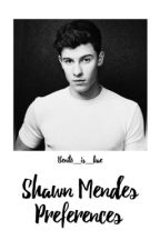 Shawn Mendes Preferences✔️ by benito_is_bae