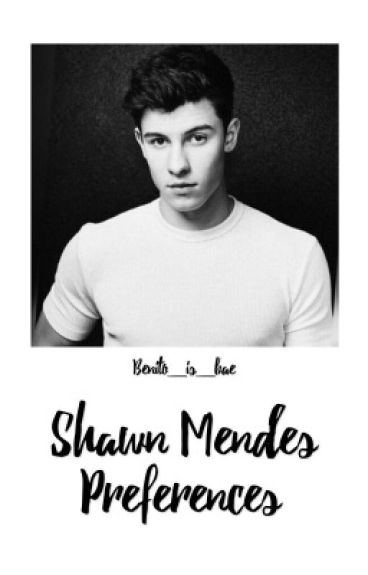 Shawn Mendes Preferences✔️