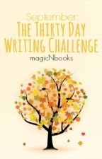 September: The Thirty Day Writing Challenge by TheRainbowPig