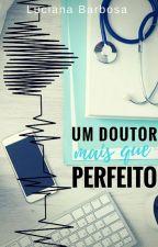 Um Doutor Mais Do Que Perfeito - Livro 2 ( Duologia Mais do Que Perfeito) by 21resenhas