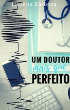 Um Doutor Mais Que Perfeito - Livro 2 (Duologia Mais Que Perfeito) by 21resenhas