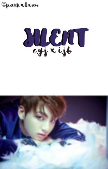 Silent || 2Jae ff [DISCONTINUED]