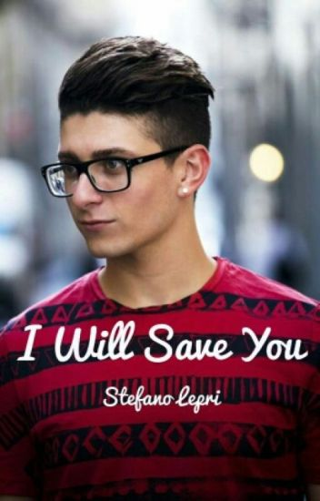 ||I will save you||Stefano Lepri (St3pNy)