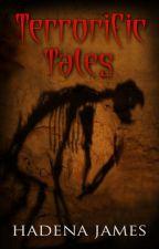 Terrorific Tales by hadenajames