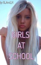 Girls At School (Pokračování Bitch At School) by B_And_H
