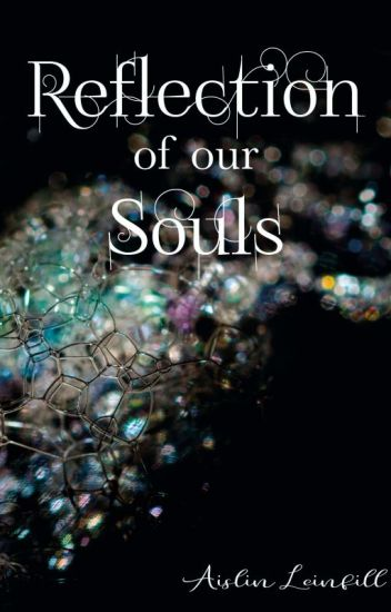 The reflection of our souls