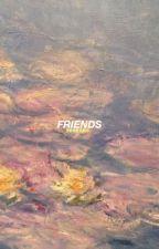 friends ; kth jjk by seoksjin