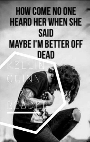 Kellin Quinn X Reader