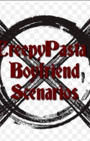 CreepyPasta Boyfriend scenarios - When he sees you getting