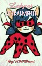 Ladycat Literalmente  by HikiOkami