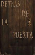 Detrás de la puerta.  by SophiaAguilar10