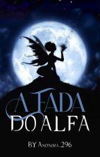 A Fada Do Alfa by Anonima_296