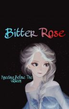 Bitter Rose//Kneeling Before The Queen (Elsa x Fem! Vampire Reader) *complete* by J-purple-J