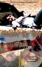 Viajar En Tus Ojos by HlneFerrereArango