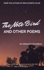 The Note Bird and Other Poems by annaleeninja