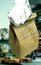 La bolsa de panes. by eduardooo96
