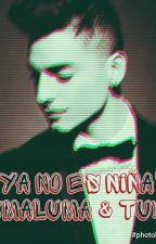 """Ya No Es Niña"" (Maluma & Tu) by MarcelaGVarela"