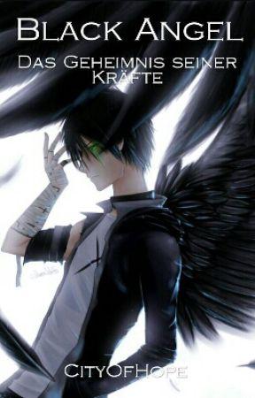 Black Angel - Das Geheimnis seiner Kräfte by CityOfHope