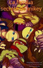 Tmnt La Familia Secreta De Mikey by MelisaGonzalez165