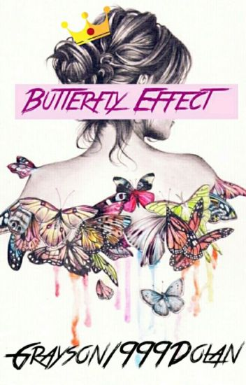 Butterfly Effect •Grayson Dolan•