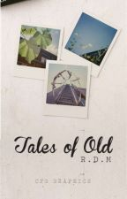 Tales Of Old by DaysOfDaisyChains