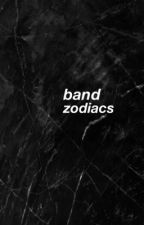Band Zodiacs  by BethAny_MendesX