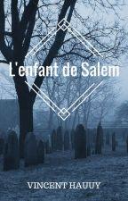 L'enfant de Salem by VincentHauuy