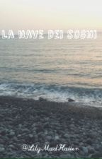La nave dei sogni  by LilyMadHatter