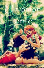 "One Piece  ""Un Amor Tonto""  (LuNa) by loui2014"