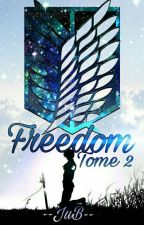 Freedom - Tome 2 ( Livaï x OC ) by --JuB--