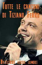 Canzoni Di Tiziano Ferro by tiziano_ferro_lamore