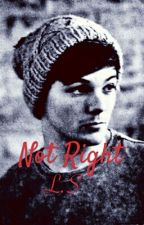 Not Right | L.S by NixSlaysYou