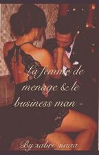 - La Femme De Ménage & Le Business Man - by sabri_naaa
