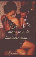 - La Femme De Ménage & Le Business Man - by H_M_D_H