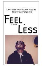Feel • Less by Yo_Bittch_