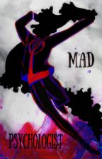 Mad Psychologist by Vodkagan