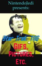 Funny Star Trek: TNG Gifs, Pictures, Etc. by NintendoJedi
