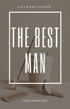 The Best Man || K. NJ  by Kaynamjoon98