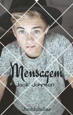 Mensagem//Jack Johnson by Juuhhdallas