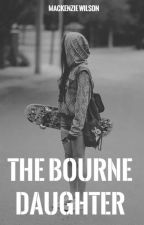 The Bourne Daughter by DivergentandWWEfan59