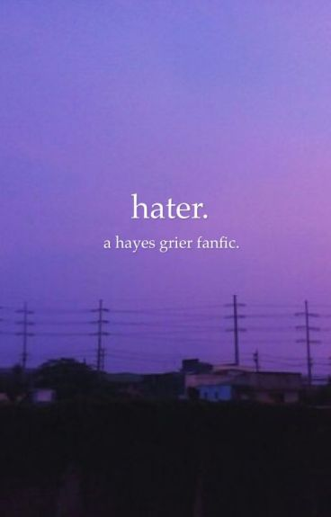 hater ;; hayes grier