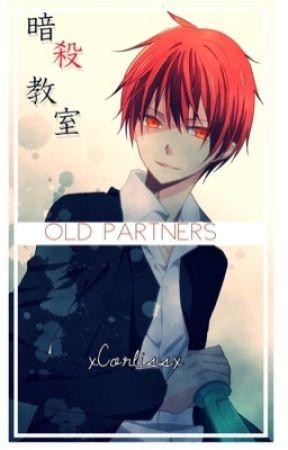Old Partners (Karma x Reader) - [14] It's Just A Prank Bro - Wattpad