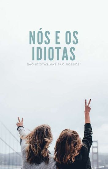 Nós e os idiotas