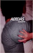 ADIDAS. by pussyshxt