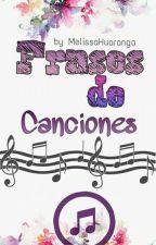 FRASES DE CANCIONES!!! by MelissaHuaranga