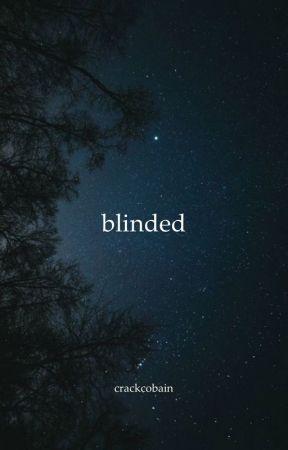 blinded {muke/lashton} by CrackCobain